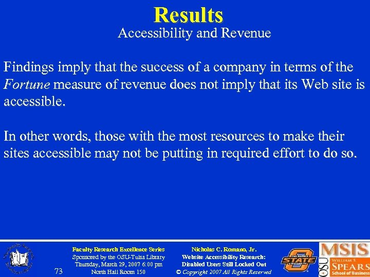 Results Accessibility and Revenue Findings imply that the success of a company in terms