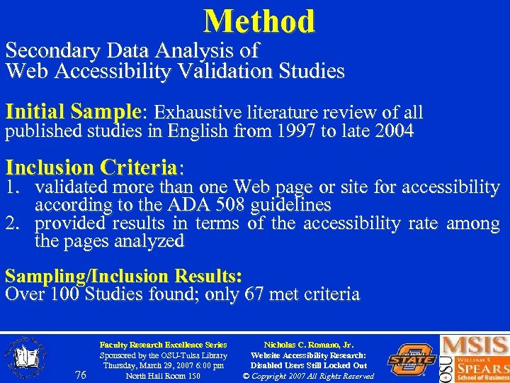 Method Secondary Data Analysis of Web Accessibility Validation Studies Initial Sample: Exhaustive literature review
