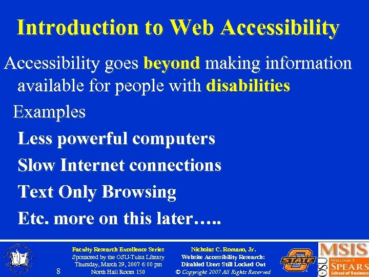 Introduction to Web Accessibility goes beyond making information available for people with disabilities Examples
