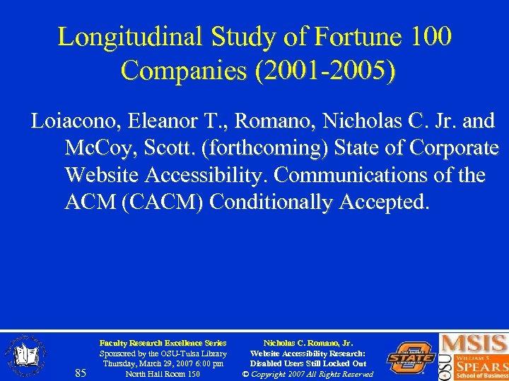 Longitudinal Study of Fortune 100 Companies (2001 -2005) Loiacono, Eleanor T. , Romano, Nicholas