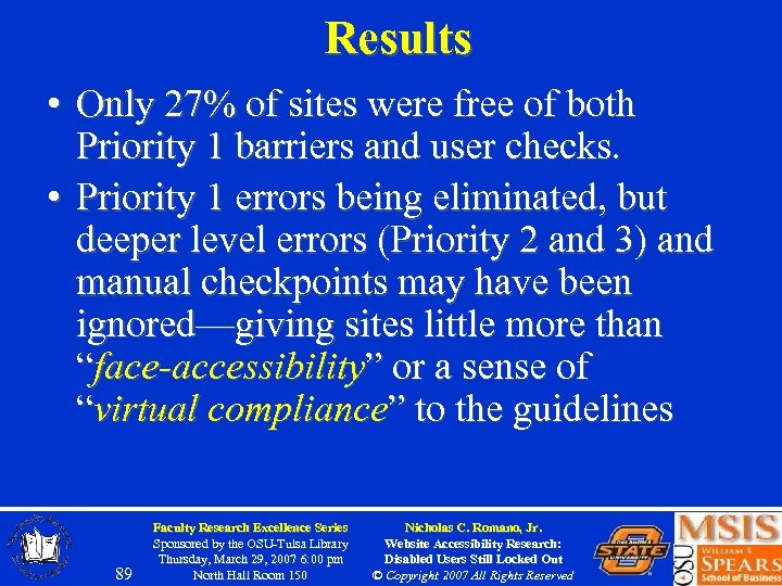 Results • Only 27% of sites were free of both Priority 1 barriers and