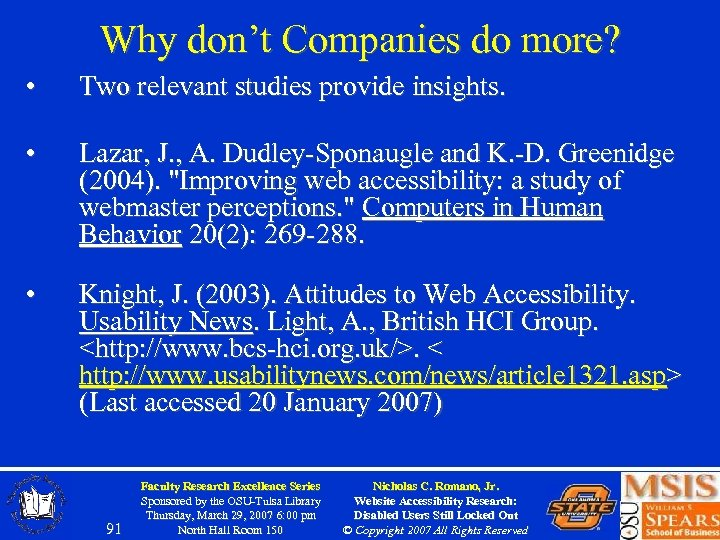 Why don't Companies do more? • Two relevant studies provide insights. • Lazar, J.