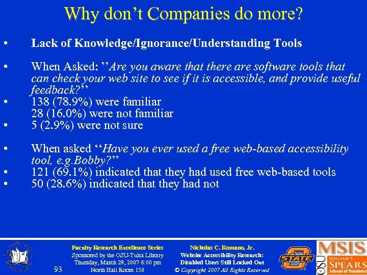 Why don't Companies do more? • Lack of Knowledge/Ignorance/Understanding Tools • When Asked: ''Are