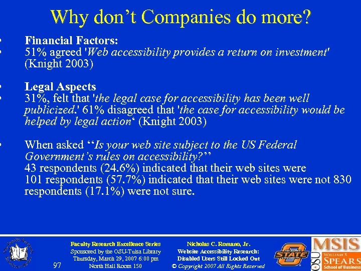 Why don't Companies do more? • • Financial Factors: 51% agreed 'Web accessibility provides