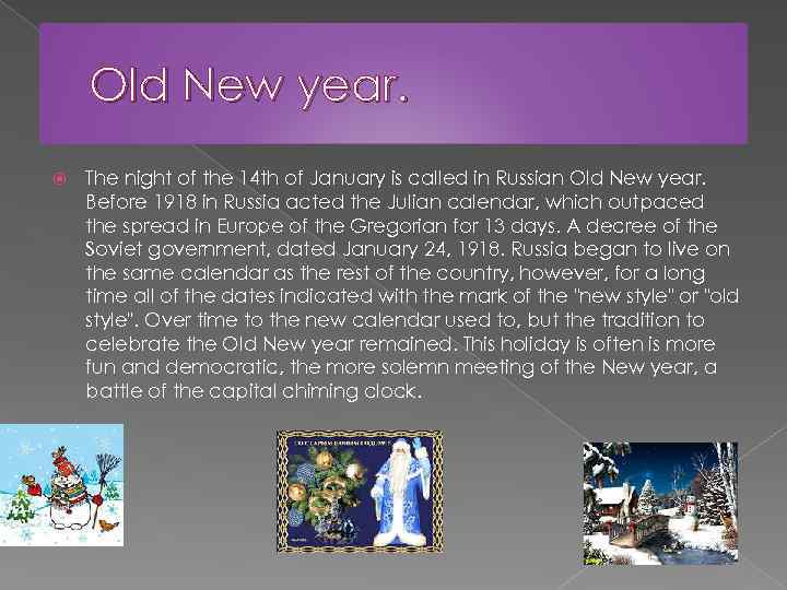 Old New year. The night of the 14 th of January is called in