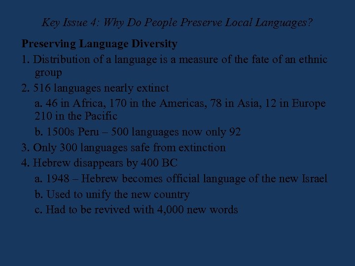 Key Issue 4: Why Do People Preserve Local Languages? Preserving Language Diversity 1. Distribution