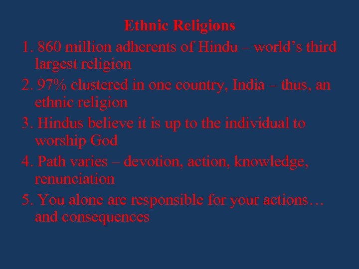 Ethnic Religions 1. 860 million adherents of Hindu – world's third largest religion 2.