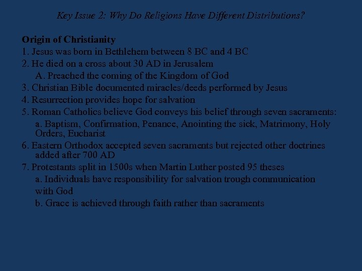 Key Issue 2: Why Do Religions Have Different Distributions? Origin of Christianity 1. Jesus