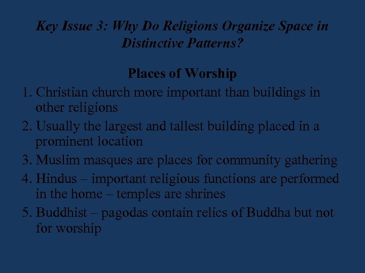 Key Issue 3: Why Do Religions Organize Space in Distinctive Patterns? Places of Worship