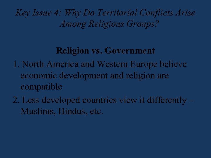 Key Issue 4: Why Do Territorial Conflicts Arise Among Religious Groups? Religion vs. Government