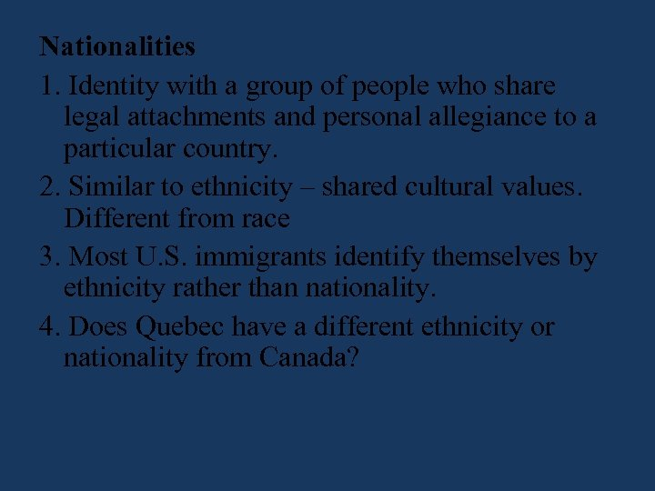 Nationalities 1. Identity with a group of people who share legal attachments and personal