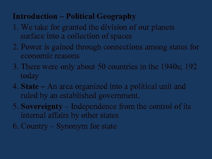 Introduction – Political Geography 1. We take for granted the division of our planets