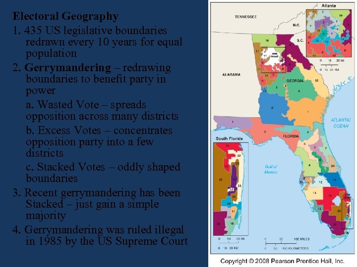 Electoral Geography 1. 435 US legislative boundaries redrawn every 10 years for equal population