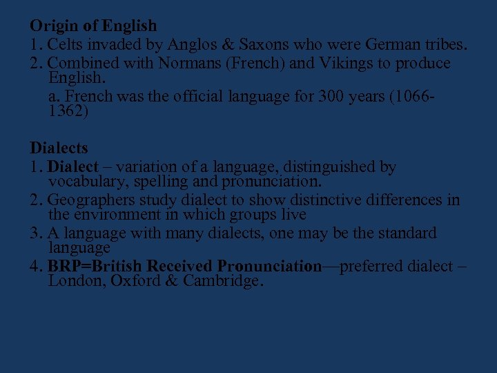Origin of English 1. Celts invaded by Anglos & Saxons who were German tribes.