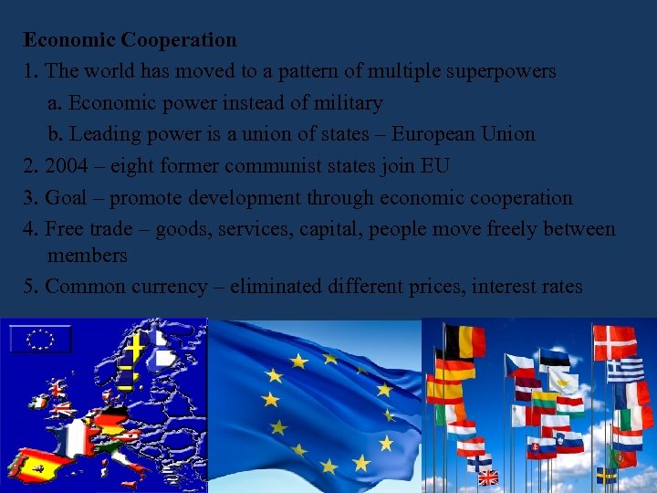 Economic Cooperation 1. The world has moved to a pattern of multiple superpowers a.