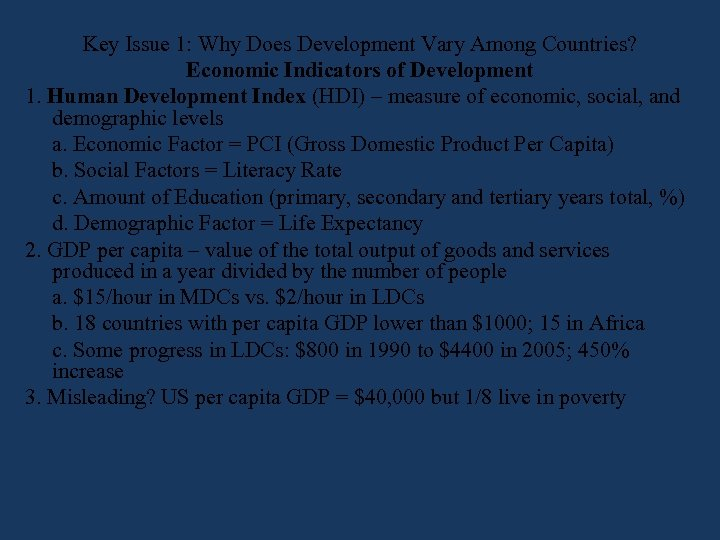 Key Issue 1: Why Does Development Vary Among Countries? Economic Indicators of Development 1.