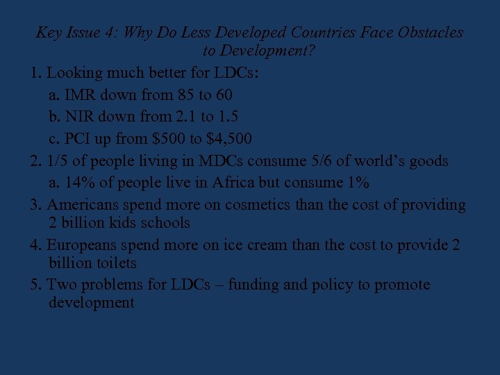 Key Issue 4: Why Do Less Developed Countries Face Obstacles to Development? 1. Looking