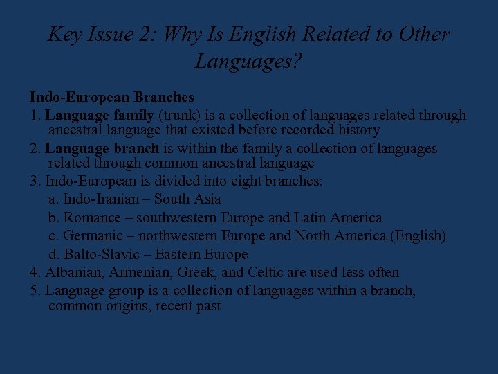 Key Issue 2: Why Is English Related to Other Languages? Indo-European Branches 1. Language