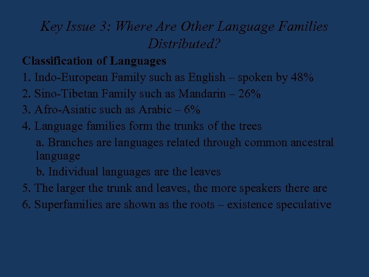 Key Issue 3: Where Are Other Language Families Distributed? Classification of Languages 1. Indo-European