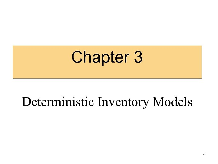 Chapter 3 Deterministic Inventory Models 1