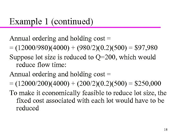 Example 1 (continued) Annual ordering and holding cost = = (12000/980)(4000) + (980/2)(0. 2)(500)