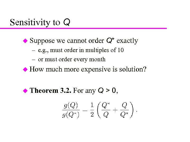 19 Sensitivity to Q u Suppose we cannot order Q* exactly – e. g.