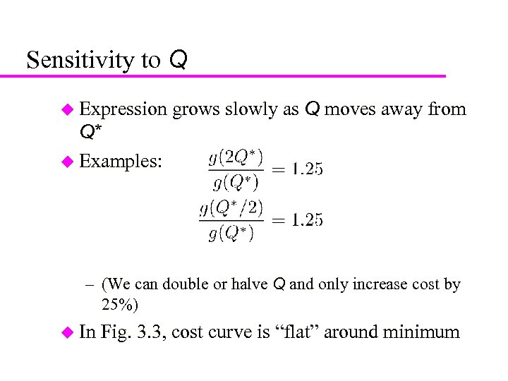 21 Sensitivity to Q u Expression grows slowly as Q moves away from Q*