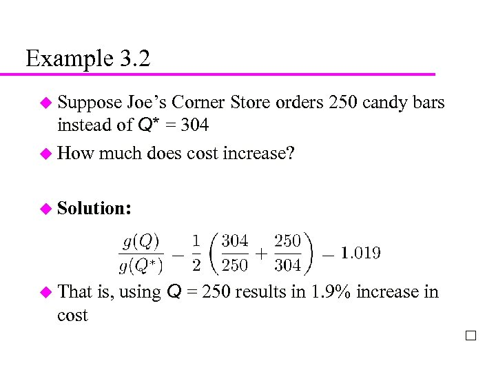 22 Example 3. 2 u Suppose Joe's Corner Store orders 250 candy bars instead