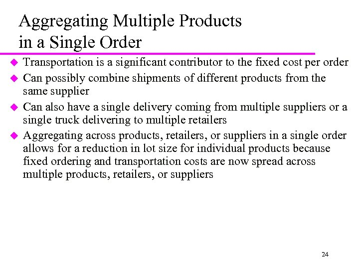 Aggregating Multiple Products in a Single Order u u Transportation is a significant contributor