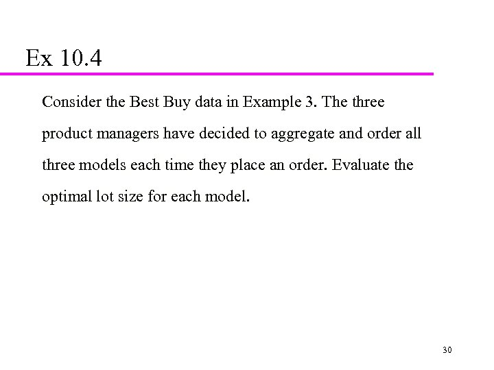 Ex 10. 4 Consider the Best Buy data in Example 3. The three product