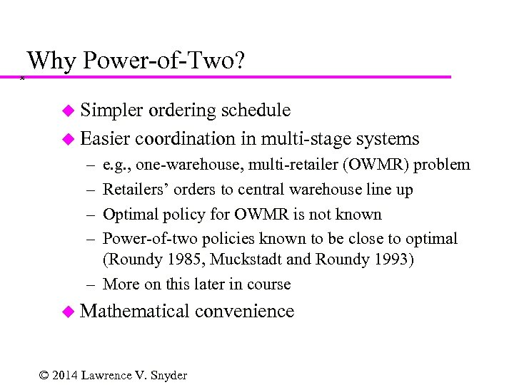Why Power-of-Two? 36 u Simpler ordering schedule u Easier coordination in multi-stage systems –