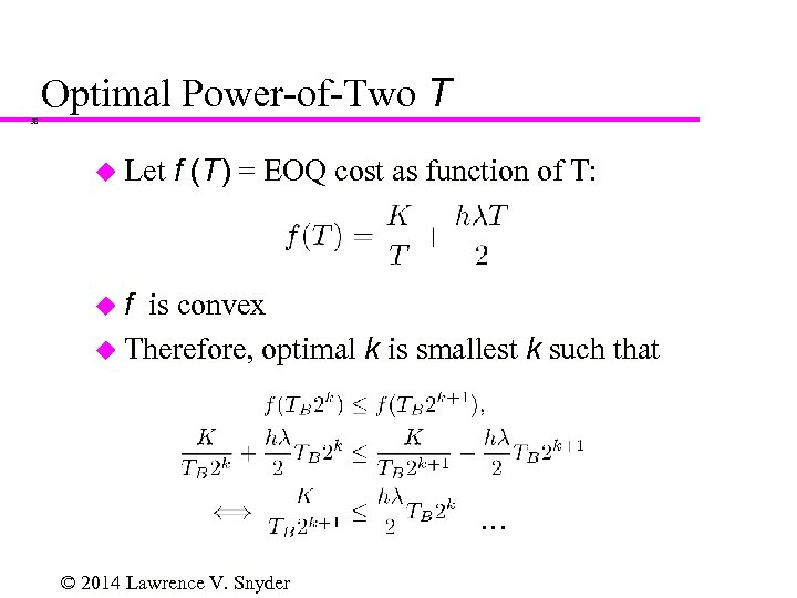 Optimal Power-of-Two T 38 u Let f (T) = EOQ cost as function of