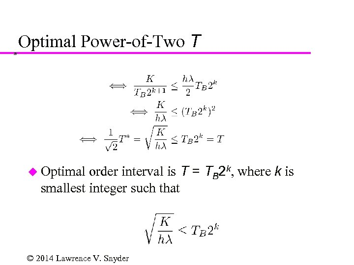 Optimal Power-of-Two T 39 order interval is T = TB 2 k, where k