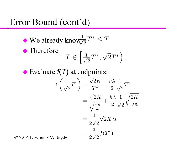Error Bound (cont'd) 41 u We already know u Therefore u Evaluate f(T) at