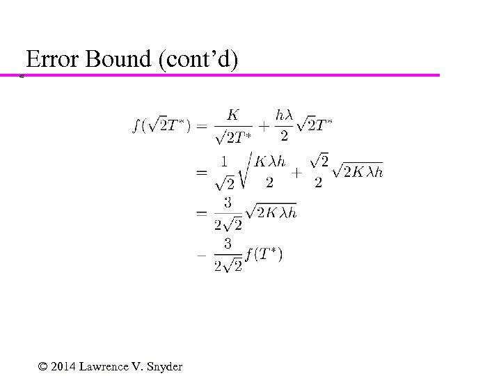 Error Bound (cont'd) 42 © 2014 Lawrence V. Snyder
