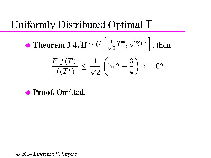 Uniformly Distributed Optimal T 44 u Theorem u Proof. 3. 4. If Omitted. ©