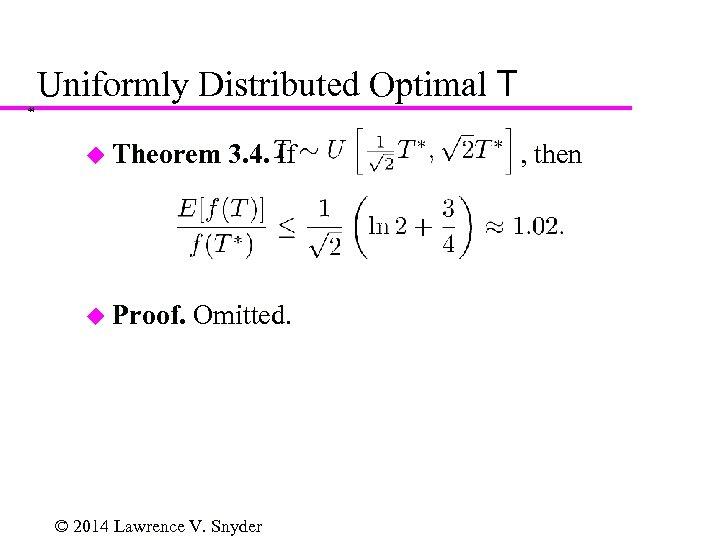 Uniformly Distributed Optimal T 44 u Theorem u Proof. 3. 4. If Omitted. ©