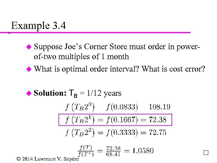 Example 3. 4 45 u Suppose Joe's Corner Store must order in powerof-two multiples