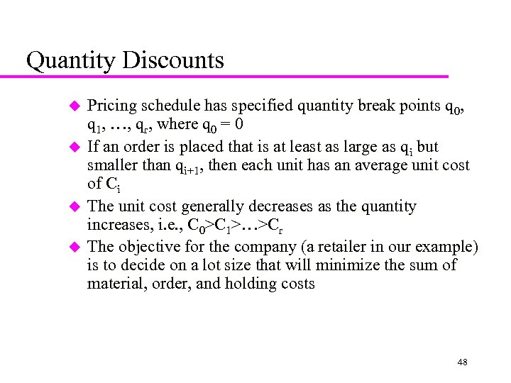 Quantity Discounts u u Pricing schedule has specified quantity break points q 0, q