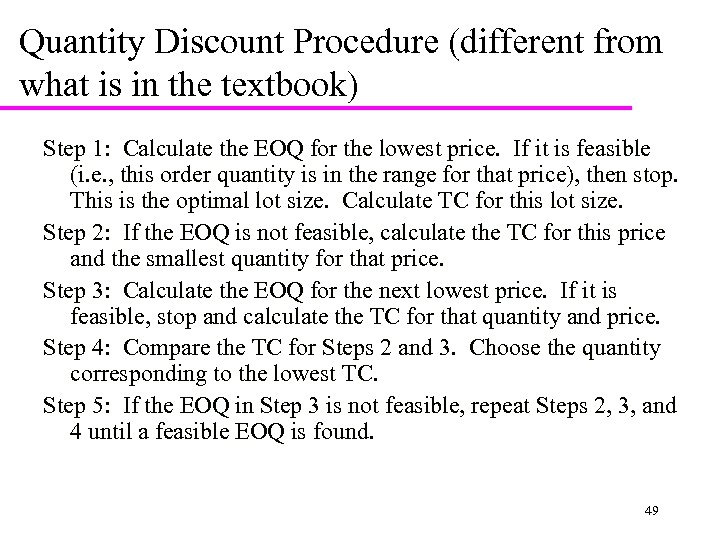 Quantity Discount Procedure (different from what is in the textbook) Step 1: Calculate the