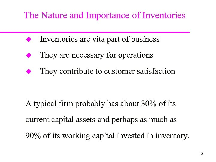 The Nature and Importance of Inventories u Inventories are vita part of business u