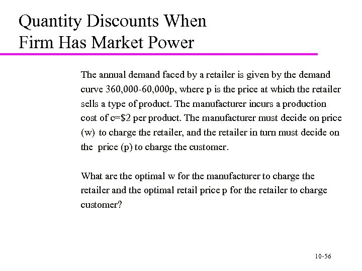 Quantity Discounts When Firm Has Market Power The annual demand faced by a retailer