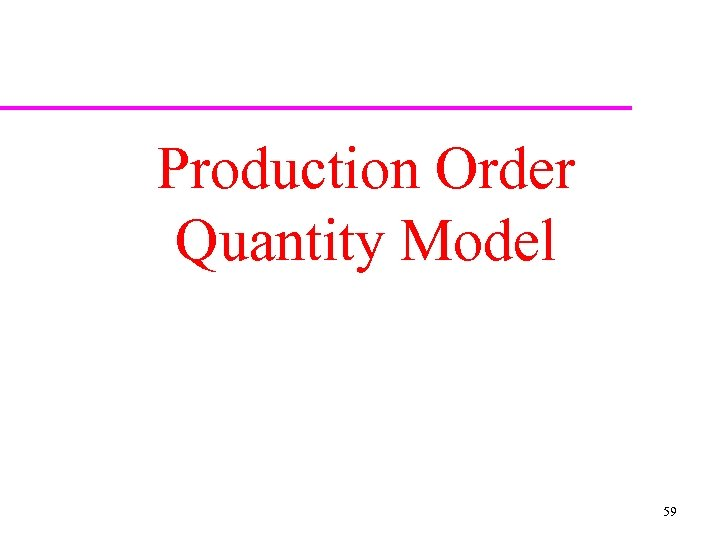 Production Order Quantity Model 59