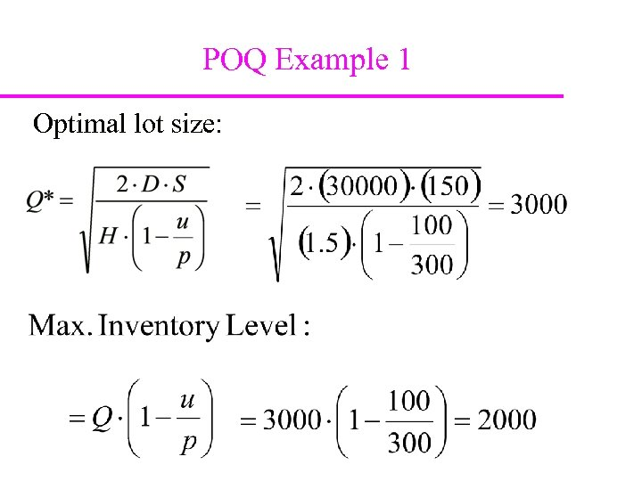 POQ Example 1 Optimal lot size: