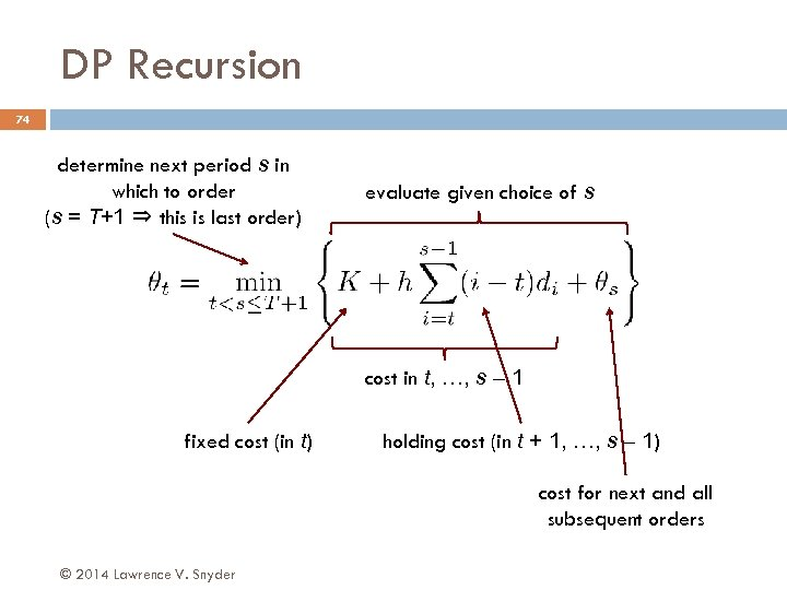 DP Recursion 74 determine next period s in which to order (s = T+1