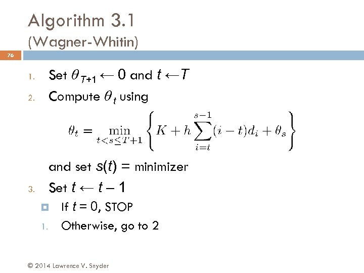 Algorithm 3. 1 (Wagner-Whitin) 76 2. Set θ T+1 ← 0 and t ←T