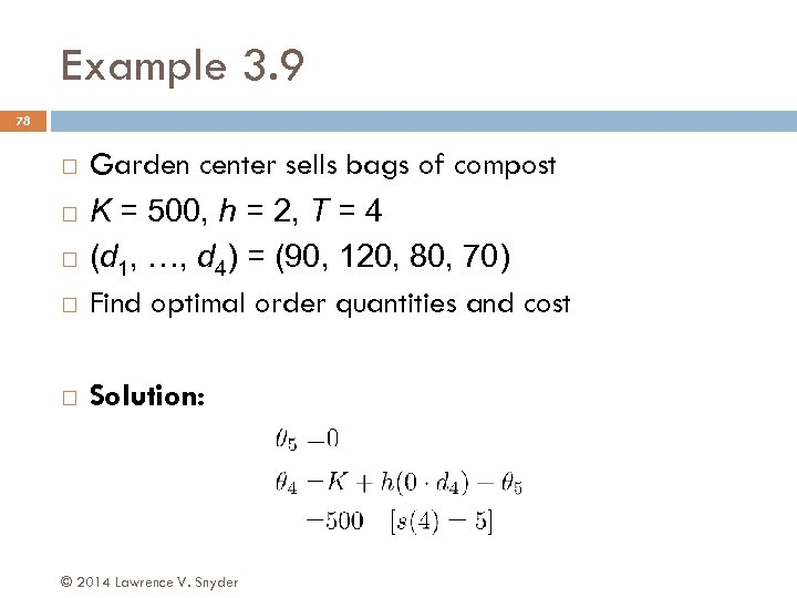 Example 3. 9 78 Garden center sells bags of compost K = 500, h