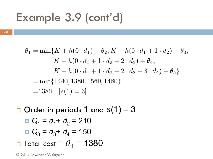 Example 3. 9 (cont'd) 80 Order in periods 1 and s(1) = 3 Q