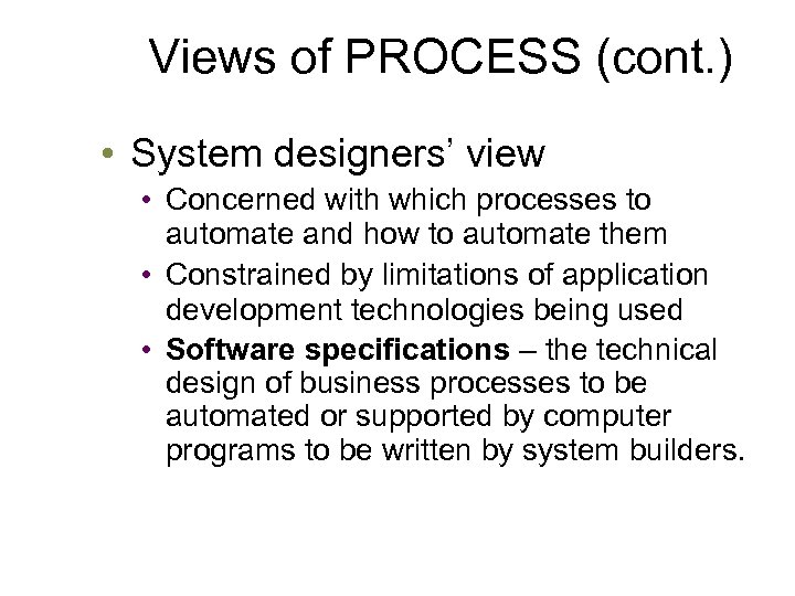 Views of PROCESS (cont. ) • System designers' view • Concerned with which processes