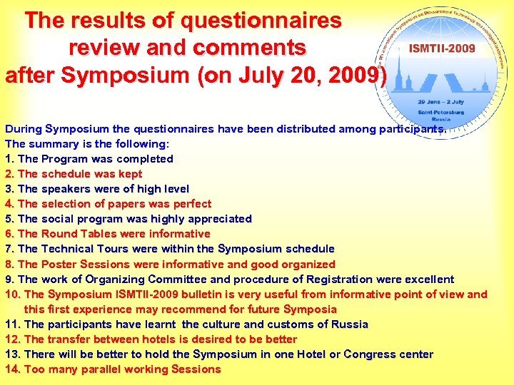 The results of questionnaires review and comments after Symposium (on July 20, 2009) During